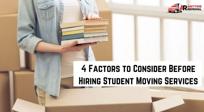 4 Factors to Consider Before Hiring Student Moving Services